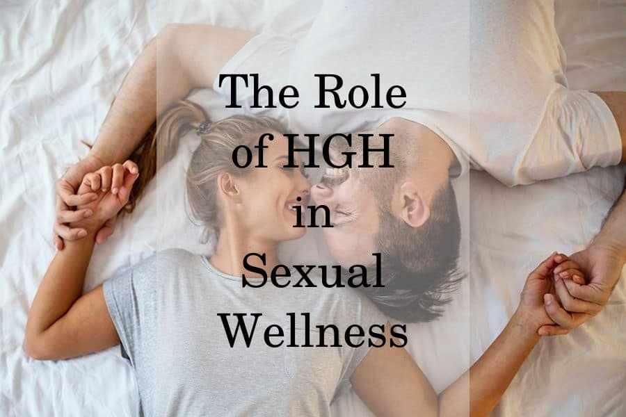 The Role Of HGH In Sexual Wellness